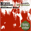 Christmas Comes But Once A Year as recorded by Bryan Duncan & The NehoSoul Band.